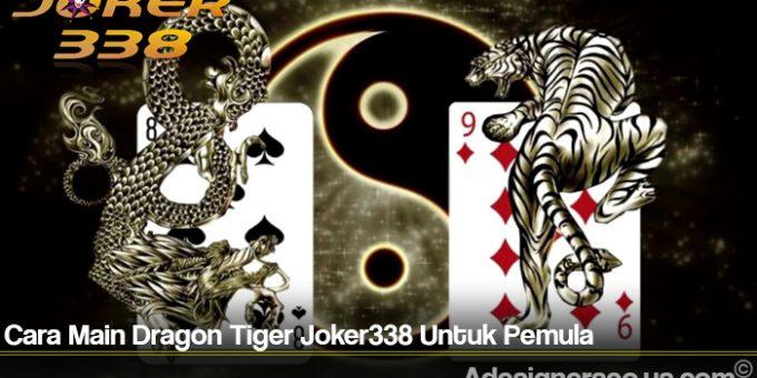 Cara Main Dragon Tiger Joker338 Untuk Pemula