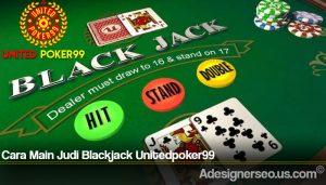 Cara Main Judi Blackjack Unitedpoker99