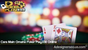 Cara Main Omaha Poker Play338 Online