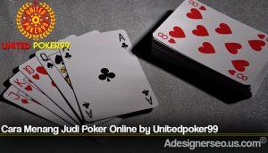 Cara Menang Judi Poker Online by Unitedpoker99