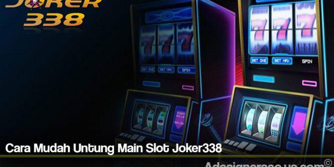 Cara Mudah Untung Main Slot Joker338
