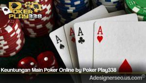 Keuntungan Main Poker Online by Poker Play338