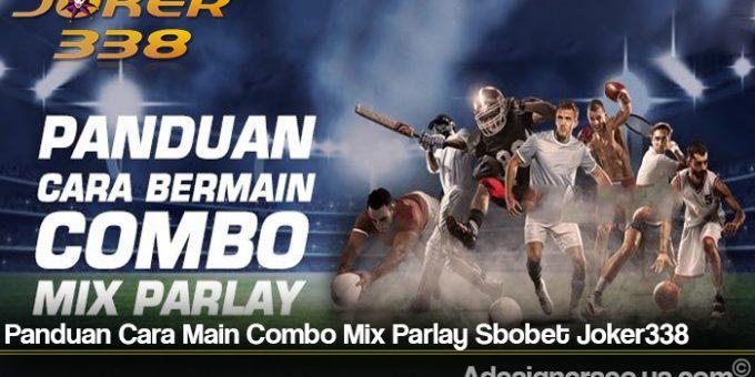 Panduan Cara Main Combo Mix Parlay Sbobet Joker338