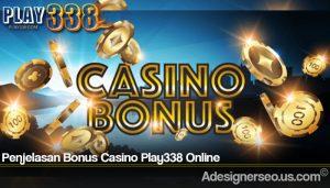 Penjelasan Bonus Casino Play338 Online