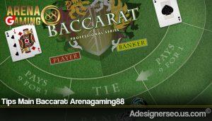 Tips Main Baccarat Arenagaming88