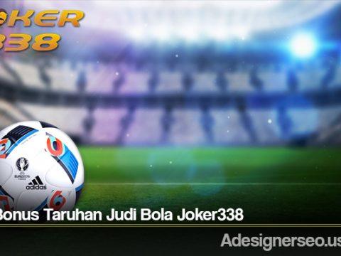 Jenis Bonus Taruhan Judi Bola Joker338