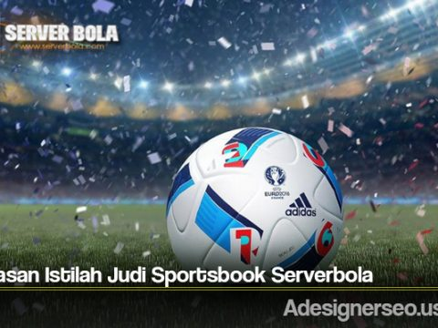 Penjelasan Istilah Judi Sportsbook Serverbola